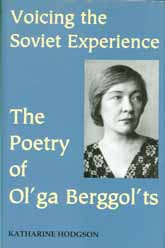 Voicing the Soviet Experience: The Poetry of Ol′ga Berggol′ts