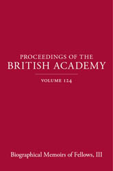 Proceedings of the British Academy, Volume 124. Biographical Memoirs of Fellows, III$