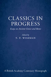 Classics In Progress Essays On Ancient Greece And Rome  British  Classics In Progress Essays On Ancient Greece And Rome