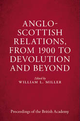 Anglo-Scottish Relations, from 1900 to Devolution and Beyond