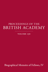 Proceedings of the British Academy Volume 130, Biographical Memoirs of Fellows, IV