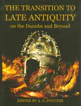 The Transition to Late Antiquity, on the Danube and Beyond