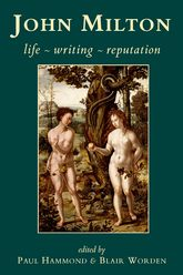 John Milton: Life, Writing, Reputation
