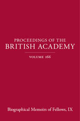 Proceedings of the British Academy, Volume 166, Biographical Memoirs of Fellows, IX