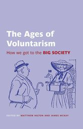 The Ages of Voluntarism: How we got to the Big Society