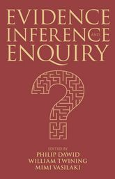 Evidence, Inference and Enquiry