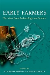 Early FarmersThe View from Archaeology and Science