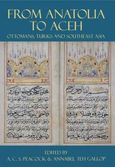 From Anatolia to Aceh: Ottomans, Turks, and Southeast Asia